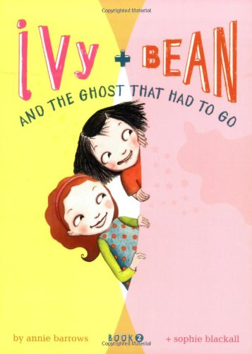 Ivy & Bean and the Ghost That Had to Go