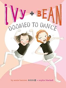 Ivy and Bean Doomed to Dance 9780811876667