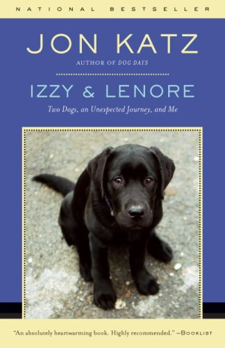 Izzy & Lenore: Two Dogs, an Unexpected Journey, and Me 9780812977745