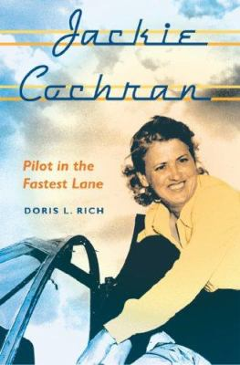 Jackie Cochran: Pilot in the Fastest Lane 9780813030432