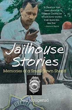 Jailhouse Stories: Memories of a Small-Town Sheriff 9780816633616