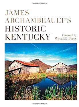 James Archambeault's Historic Kentucky 9780813124209