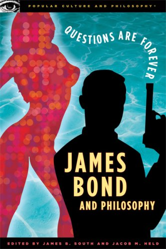 James Bond and Philosophy: Questions Are Forever 9780812696073