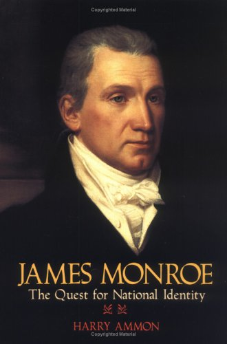 James Monroe: The Quest for National Identity 9780813912660