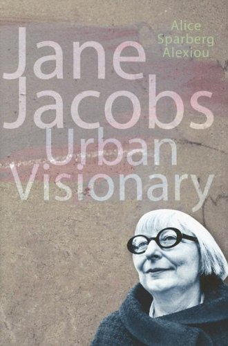 Jane Jacobs: Urban Visionary 9780813537924
