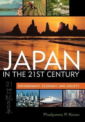 Japan in the 21st Century: Environment, Economy, and Society 9780813191188