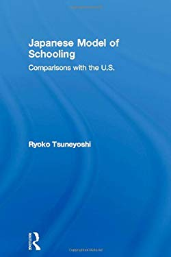 Japanese Model of Schooling: Comparisons with the U.S. 9780815336419