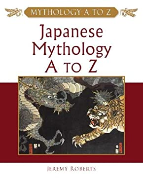 Japanese Mythology A to Z 9780816048717
