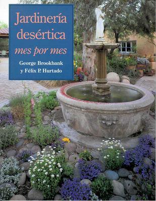 Jardineria Desertica: Mes Por Mes 9780816521548