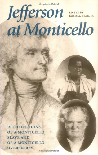 Jefferson at Monticello: Memoirs of a Monticello Slave and Jefferson at Monticello 9780813900223