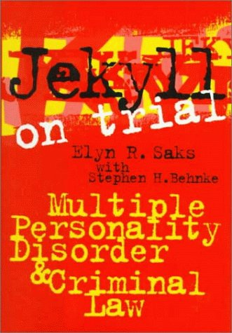 Jekyll on Trial: Multiple Personality Disorder and Criminal Law 9780814780428