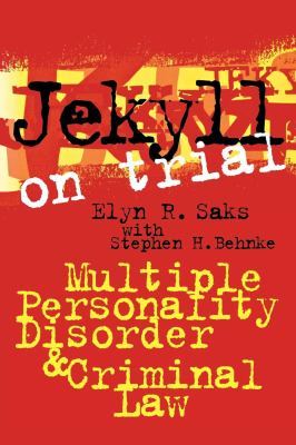 Jekyll on Trial: Multiple Personality Disorder and Criminal Law 9780814797648
