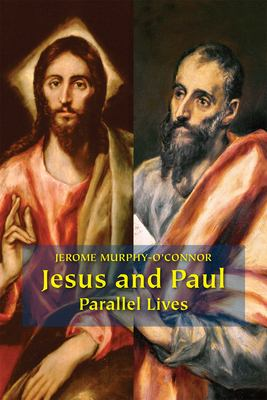 Jesus and Paul: Parallel Lives 9780814651735