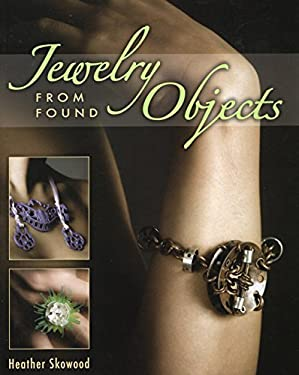 Jewelry from Found Objects 9780811706025