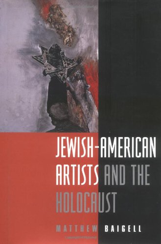 Jewish-American Artists and the Holocaust 9780813524047