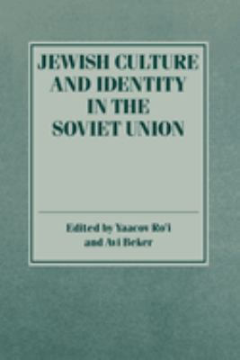 Jewish Culture and Identity in the Soviet Union 9780814774328