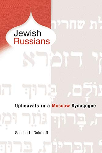 Jewish Russians: Upheavals in a Moscow Synagogue 9780812218381