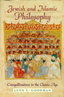 Jewish and Islamic Philosophy: Crosspollinations in the Classic Age 9780813527604