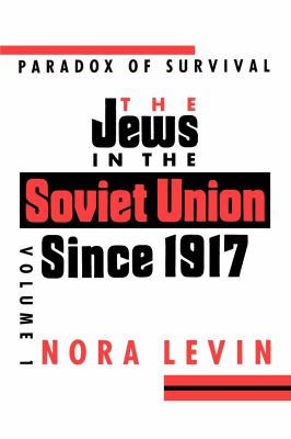 Jews in the Soviet Union Since 1917: Paradox of Survival, Volume I 9780814750513