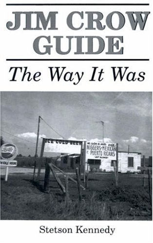 Jim Crow Guide: The Way It Was 9780813009872