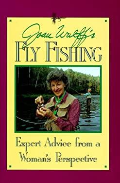 Joan Wulff's Fly Fishing 9780811716543