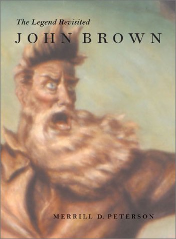 John Brown John Brown: The Legend Revisited the Legend Revisited 9780813921327