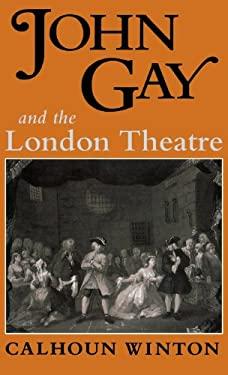 John Gay & the London Theatre 9780813118321