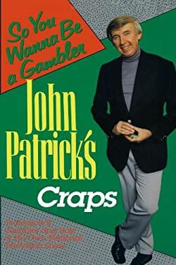 John Patrick's Craps: So You Wanna Be a Gambler' 9780818405549