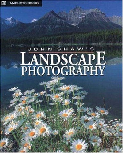 John Shaw's Landscape Photography 9780817437107