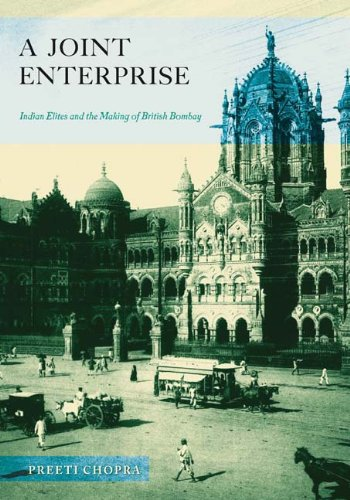 A Joint Enterprise: Indian Elites and the Making of British Bombay 9780816670376