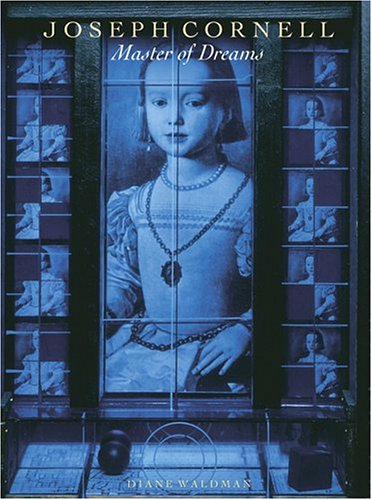 Joseph Cornell: Master of Dreams 9780810992528