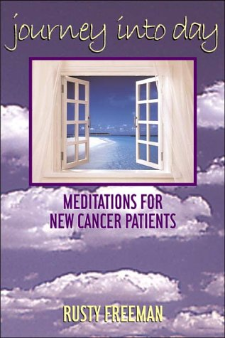 Journey Into Day: Meditations for New Cancer Patients 9780817013509
