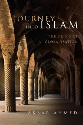 Journey Into Islam: The Crisis of Globalization 9780815701316