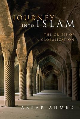 Journey Into Islam: The Crisis of Globalization 9780815701323
