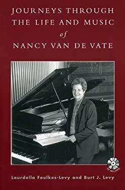 Journeys Through the Life and Music of Nancy Van de Vate 9780810851351