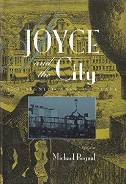 Joyce and the City: The Significance of Space 9780815629429