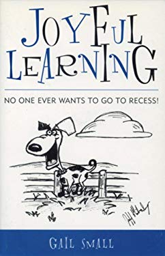 Joyful Learning: No One Ever Wants to Go to Recess! 9780810847439