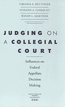 Judging on a Collegial Court: Influences on Federal Appellate Decision Making 9780813926971