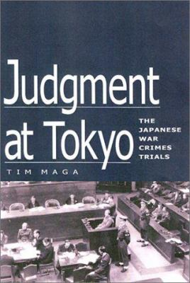 Judgment at Tokyo: The Japanese War Crimes Trials 9780813121772
