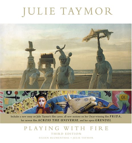 Julie Taymor: Playing with Fire: Theater, Opera, Film 9780810930773