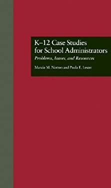 K-12 Case Studies for School Administrators: Problems, Issues, and Resources 9780815325703