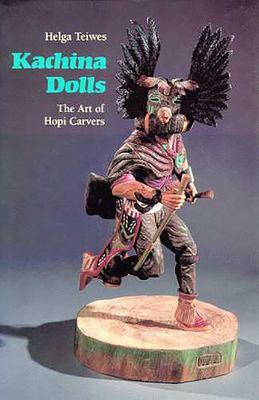 Kachina Dolls: The Art of Hopi Carvers 9780816512645