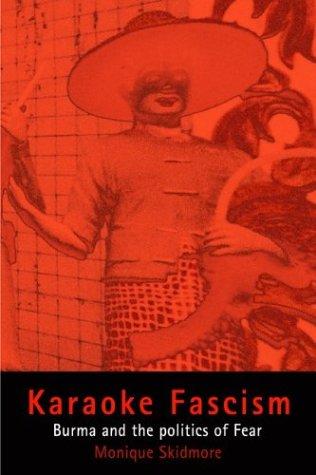 Karaoke Fascism: Burma and the Politics of Fear 9780812218831