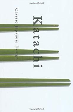 Katachi: The Essence of Japanese Design 9780811825474