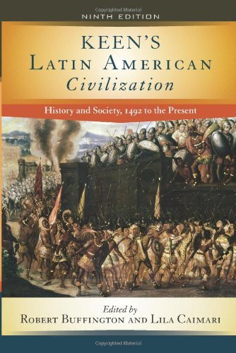 Keen's Latin American Civilization: History and Society, 1492 to the Present 9780813344089