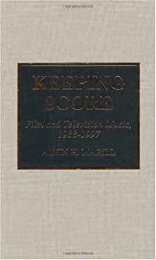 Keeping Score: Film and Television Music, 1988-1997 9780810834163