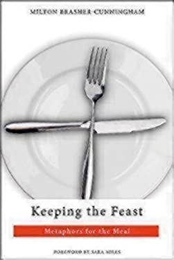 Keeping the Feast: Metaphors for the Meal 9780819227898