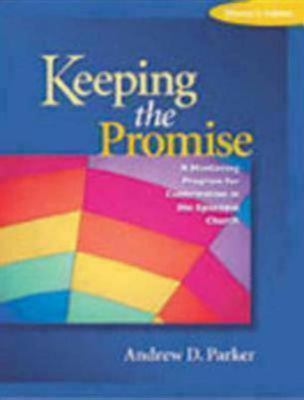 Keeping the Promise Mentor's Guide: A Mentoring Program for Confirmation in the Episcopal Church 9780819241139