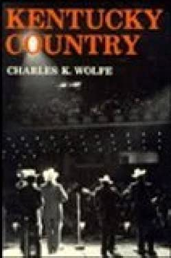 Kentucky Country: Folk and Country Music of Kentucky 9780813114682