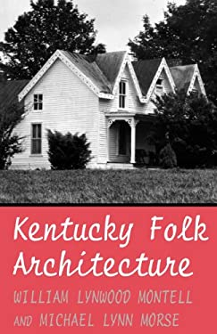 Kentucky Folk Architecture 9780813108438